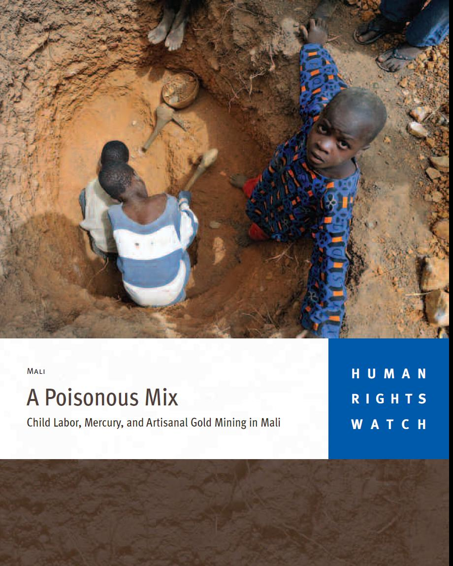 A Poisonous Mix. Child Labor, Mercury, and Artisanal Gold Mining in Mali
