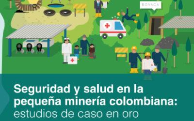 Lanzamiento de estudio sobre seguridad y salud en la pequeña minería colombiana