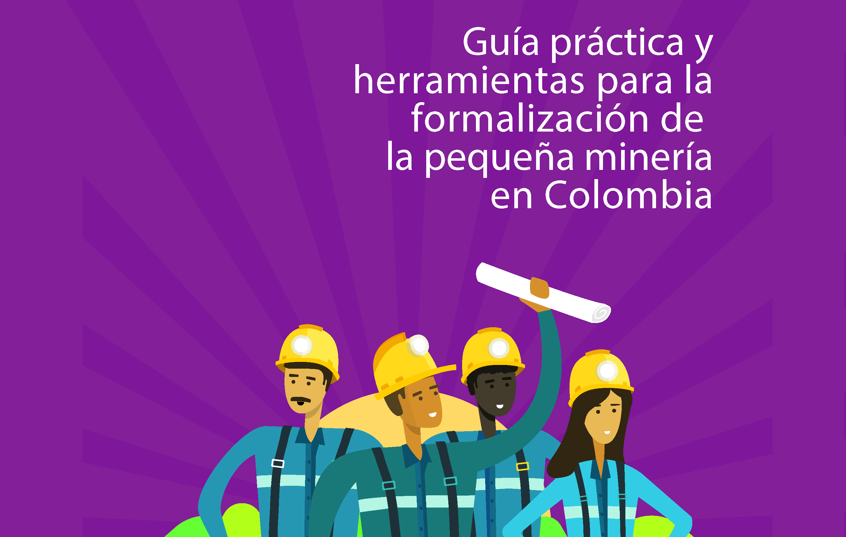 The Practical Guide for the formalization of small scale mining in Colombia has arrived!